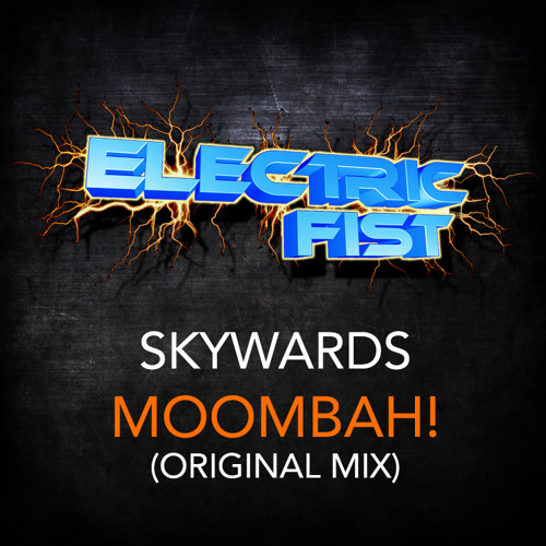 Skywards - Moombah! (Preview) / Electric Fist Recordings Out Now!
