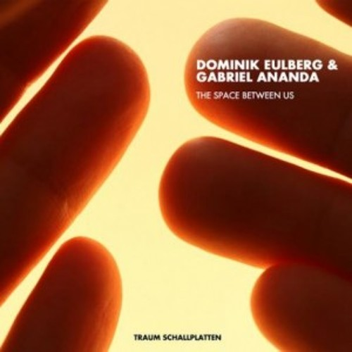 Dominik Eulberg & Gabriel Ananda - The Space Between Us (Original Mix)