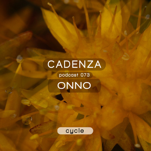 Cadenza Podcast | 073 - ONNO (Cycle)