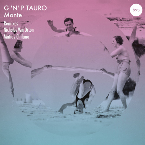 G 'N' P Tauro - Monte (Nicholas Van Orton Remix)