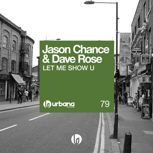 Jason Chance & Dave Rose - Let Me Show U (Original Mix) Sc Edit