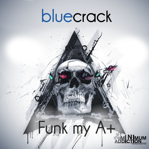 Download Bluecrack - Funk My A+ (Original Mix) [MNA] !OUT NOW!
