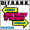 DJ F.R.A.N.K. - From the Left to the Right (Annesio vs. SonDaan Bootleg)