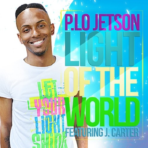 P. Lo Jetson - Light of the World (feat. J. Carter)