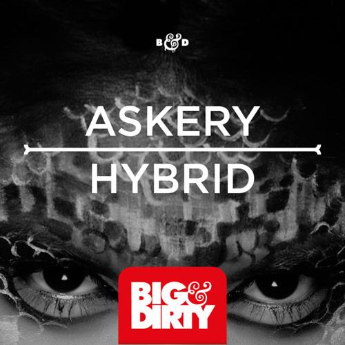 Askery - Hybrid [Big & Dirty Recordings]
