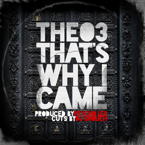 That's Why I Came W DJ Grouch Prod By Psycho Les (Beatnuts)