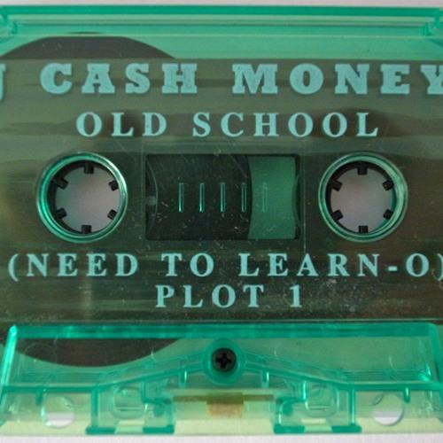 DJ Cash Money - Old School Need To Learn'O Plot #1