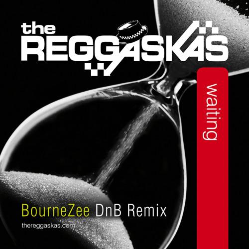 The Reggaskas - Waiting (BourneZee DnB mix)