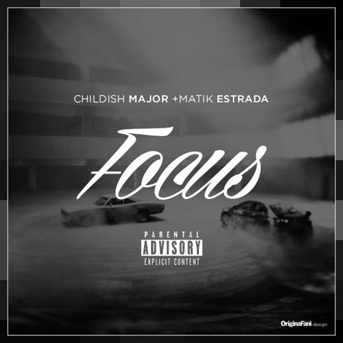 "Childish Major & Matik Estrada ""Focus"""