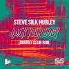 Steve Silk Hurley - Jack Your Body - Doorly Club Rub - OUT NOW
