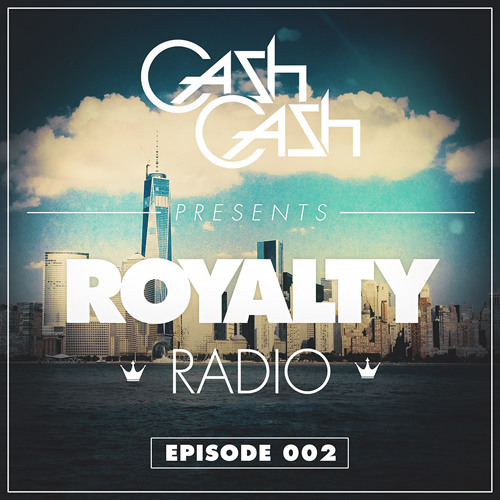 Cash Cash - Royalty Radio 002