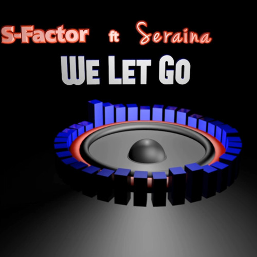 S-Factor ft Seraina - We Let Go (Preview)
