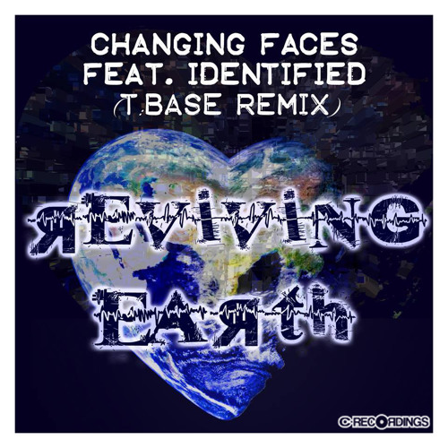 Changing Faces ft. Identified - Reviving Earth (T:Base Remix) [EXCLUSIVE FREE DOWNLOAD]