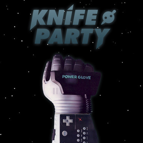 Knife Party - Power Glove (The Bootlegger's Bootleg)