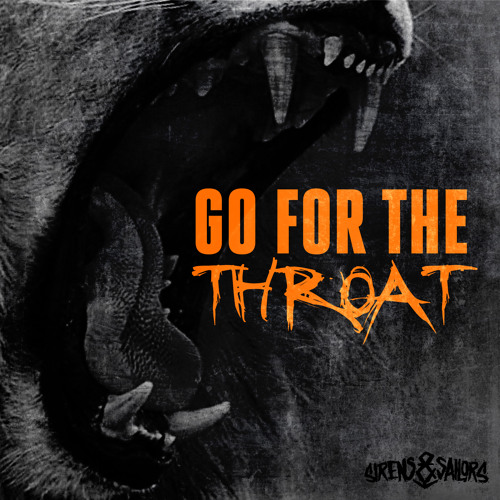 Sirens & Sailors - Go For The Throat