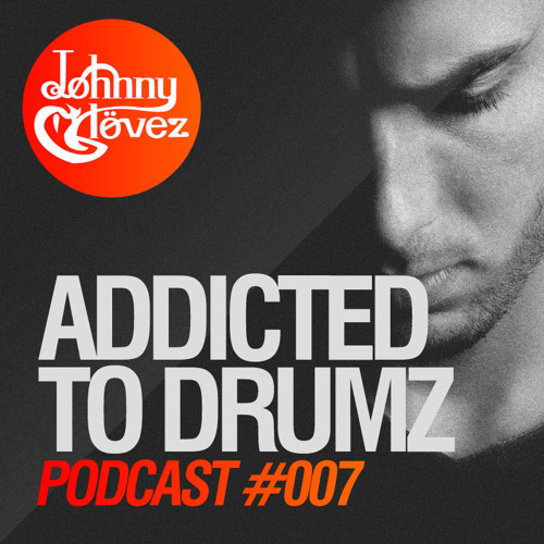 Johnny Glövez :: Addicted To DrumZ #007