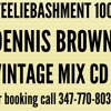 STEELIEBASHMENT 100% VINTAGE DENNIS BROWN MIX