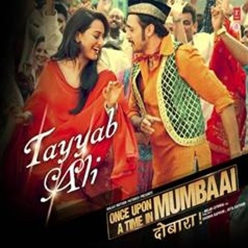 Tayyab Ali - Once Upon A Time In Mumbai Again