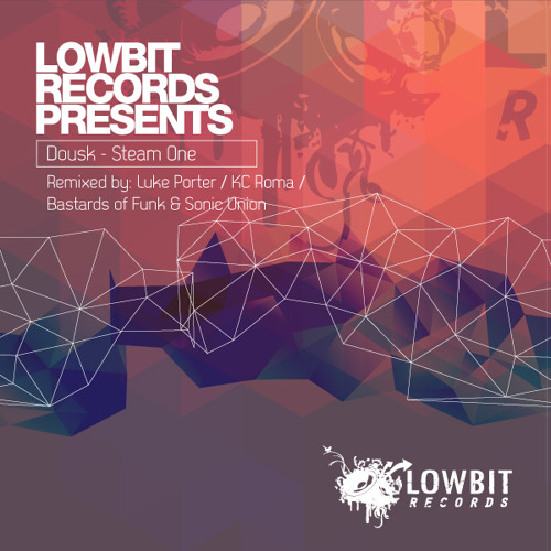 Dousk - Steam One (Luke Porter Remix) [Lowbit Records]