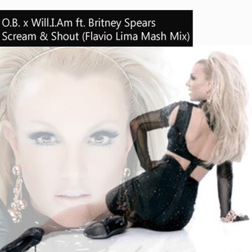 O.B. x Will.I.Am Ft. Britney Spears – Scream & Shout (Flavio Lima Mash Mix)