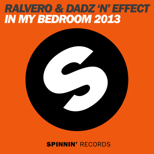 Ralvero ft. Dadz 'N' Effect - In My Bedroom 2013 (Ralvero & Repow Club Mix) OUT NOW ON iTUNES!