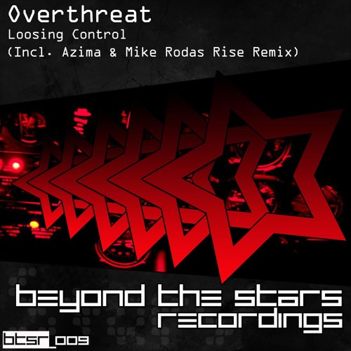 Overthreat - Loosing Control (Mike Rodas Rise Remix) [Beyond The Stars Recordings]