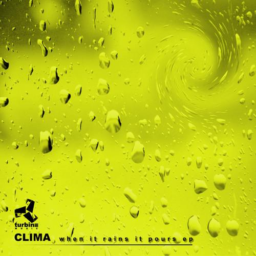 Clima - When it Rains it Pours EP | Turbine Music 004 | Out Now
