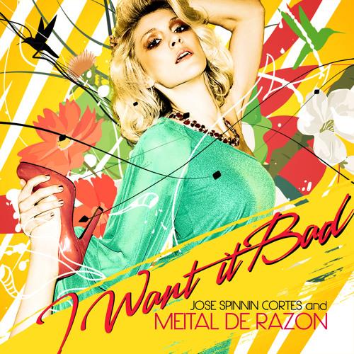 Jose Spinnin Cortes & Meital De Razon - I Want It Bad