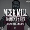 Meek Mill & Lil Snupe - Moment 4 Life  [Prod. by @dan_daber]
