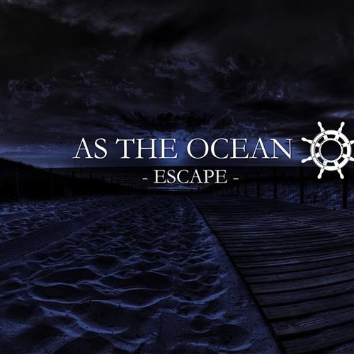 As The Ocean- Escape