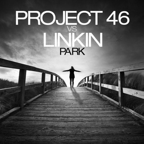 Project 46 vs Linkin Park (Shadow of the Day Mix)