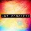 Hot Concrete