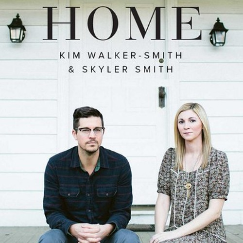 Kim Walker - Smith and Skyler Smith - Oh Beautiful