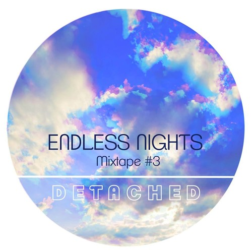 Endless Nights mixtape #3 - DΞT▲CHΞD
