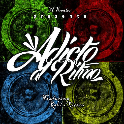 Adicto al ritmo -W Kronico Feat Rabia Rivera