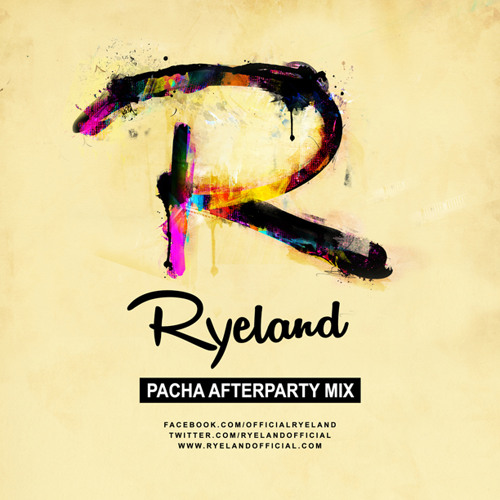 Ryeland - Pacha Afterparty Mix [FREE DL]