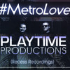 Playtime Productions Promo Mix for #MetroLove Day Party 27/07/13 @ TPS in Colchester