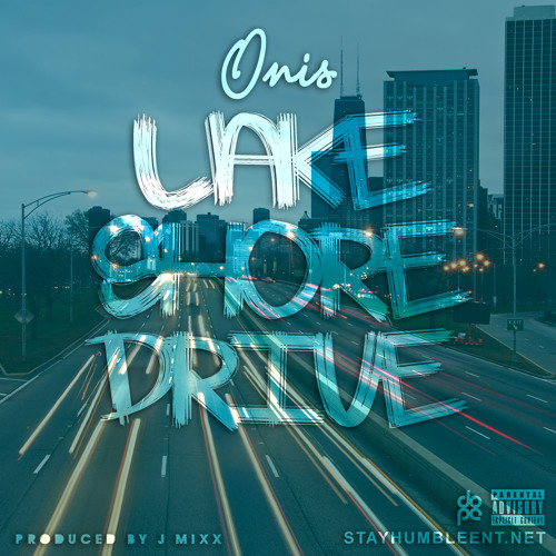 "Onis - ""Lake Shore Drive""  produced by J. Mixx"