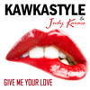 Download Kawkastyle ft. Judy Karacs - Give Me Your Love [ONLY PREVIEW] Mp3