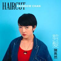 Rainbow Chan - Haircut