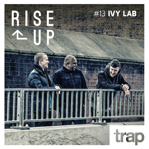 Trap Magazine Presents... Rise Up #013 - IVY LAB (Critical Music)