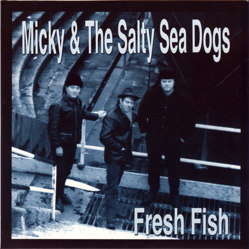 Micky & The Salty Seadogs - I Keep On Wanting