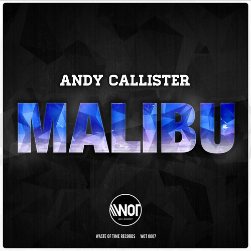 Andy Callister - Malibu (Release date 1 Aug)