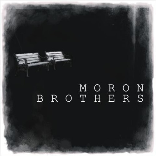 MORON BROTHERS - IT'S TOO LONG
