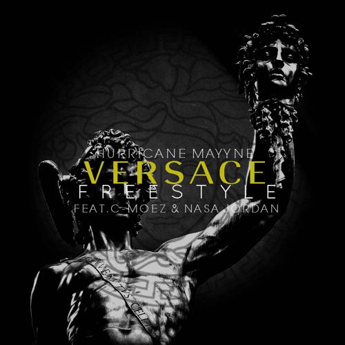 Hurricane Mayyne - Versace Freestyle Ft. C-Moez & Nasa Jordan