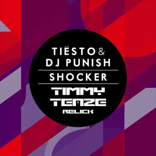Shocker (Timmy Teaze Relick)- Tiesto & DJ Punish