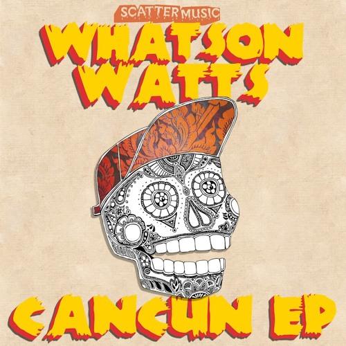 Whatson Watts - Yucatan (Wednesday The Rat Remix)[SCATTERMUSIC]