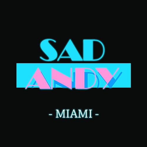 Sad Andy - Miami