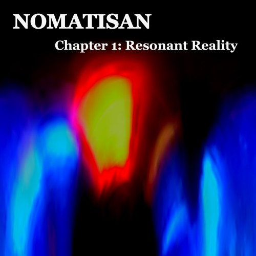 Chapter 1: Resonant Reality Part I
