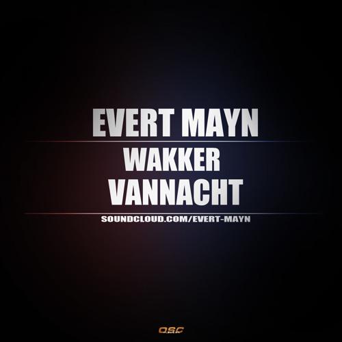 EvertMayn - 'Wakker Vannacht' (geproduceerd door EvertMayn)